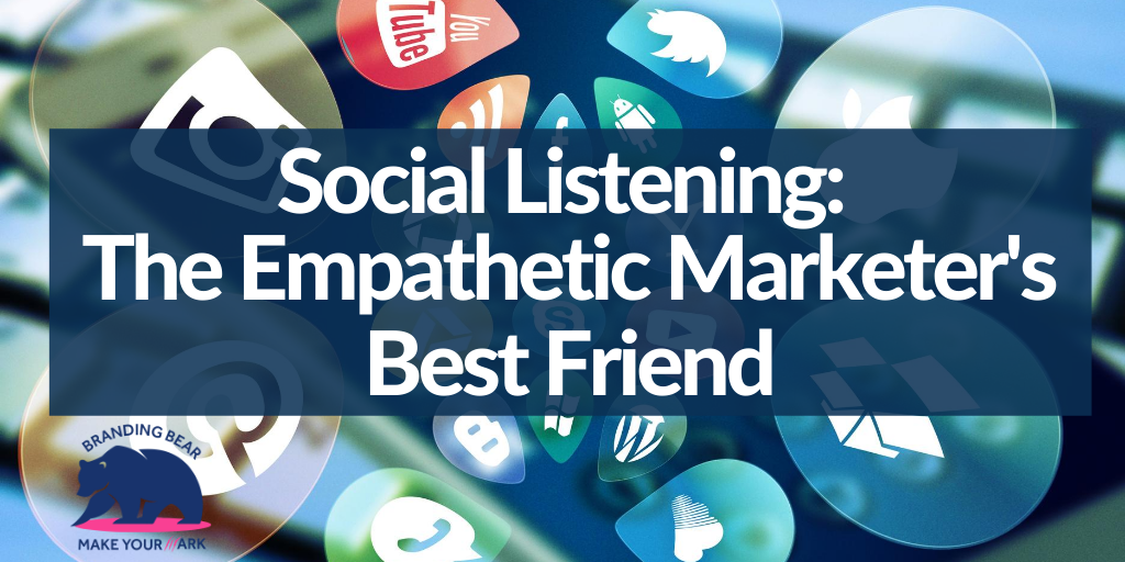 Social Listening: The Empathetic Marketer's Best Friend